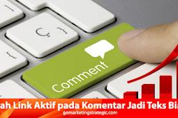 Cara Ubah Link Aktif pada Komentar Jadi Tidak Aktif Atau Teks Biasa