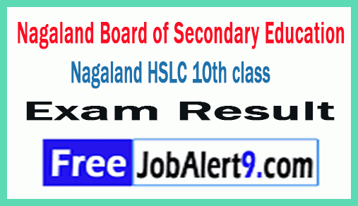 Nagaland Board of Secondary Education Nagaland HSLC 10th class Exam Results