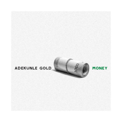Adekunle Gold – Money [New Song] mp3made.com.ng