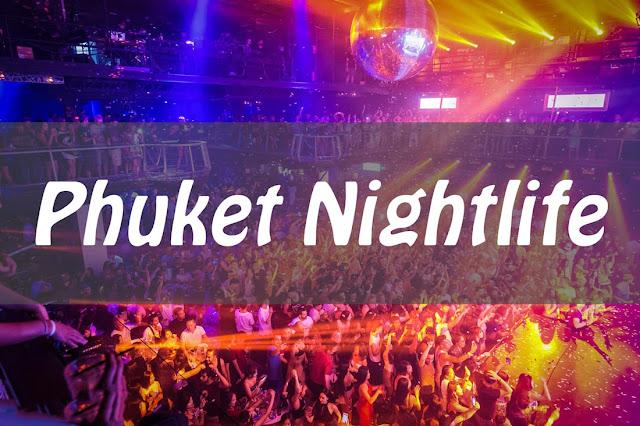 Du lịch Phuket từ Hà Nội, trải nghiệm cuộc sống về đêm sôi động