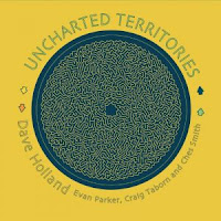 Dave Holland, Evan Parker, Craig Taborn, and Ches Smith - Uncharted Territories