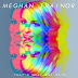 Download: Meghan Trainor - That's What She Said (Electronic House) [Original]