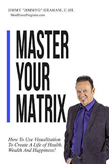 Master Your Matrix: How to Visualize Your Way to Health, Wealth, and Happiness! free book promotion Jimmy Graham
