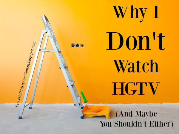 Why I Don't Watch HGTV (And Maybe You Shoudn't Either)