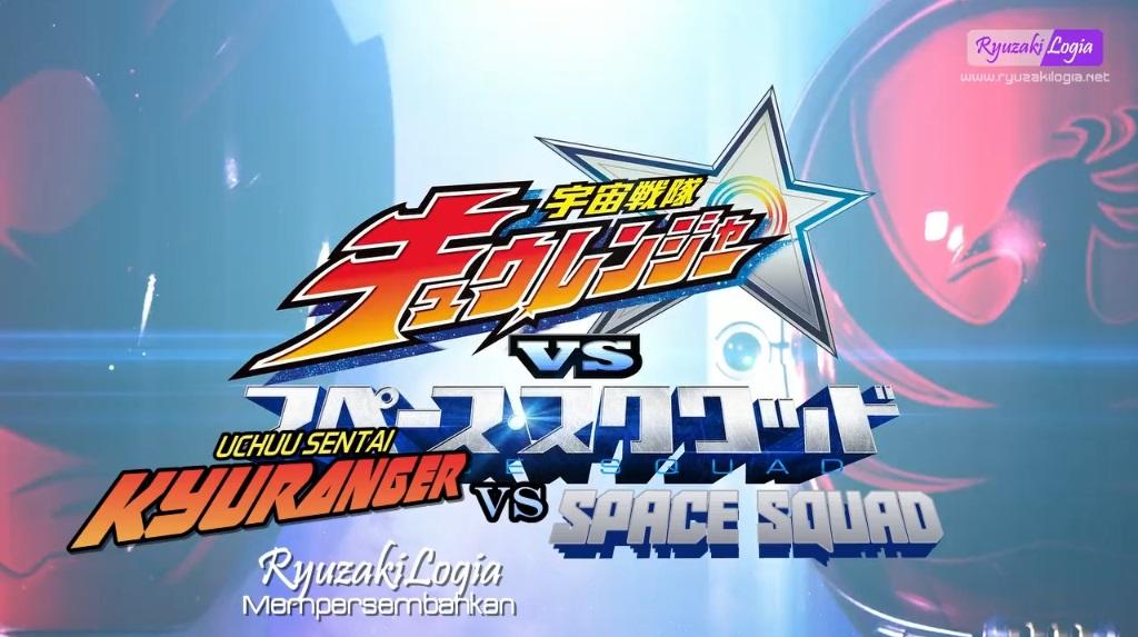 [V-Cinext] Uchuu Sentai Kyuranger VS Space Squad Subtitle Indonesia