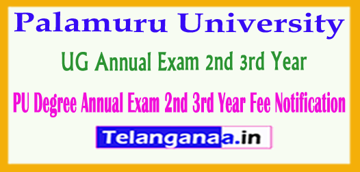 PU Degree Palamuru University UG Annual Exam 2nd 3rd Year Fee 2018 Notification