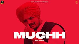 Presenting Muchh lyrics - Veer Sandhu | Sidhu Moose Wala. Muchh lyrics penned by Saabi sandhu & Prabh Sangra & Muchh song sung by Veer Sandhu & music given by Jind