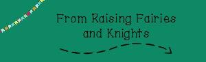 Raising Fairies and Knights