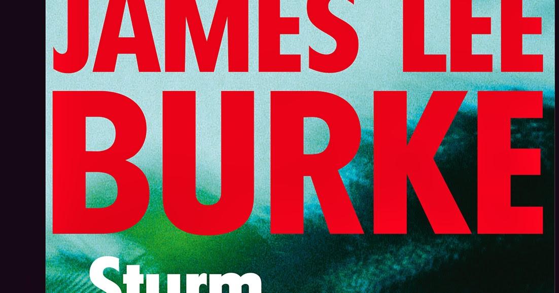 Krimi Kritik James Lee Burke Sturm 252 Ber New Orleans