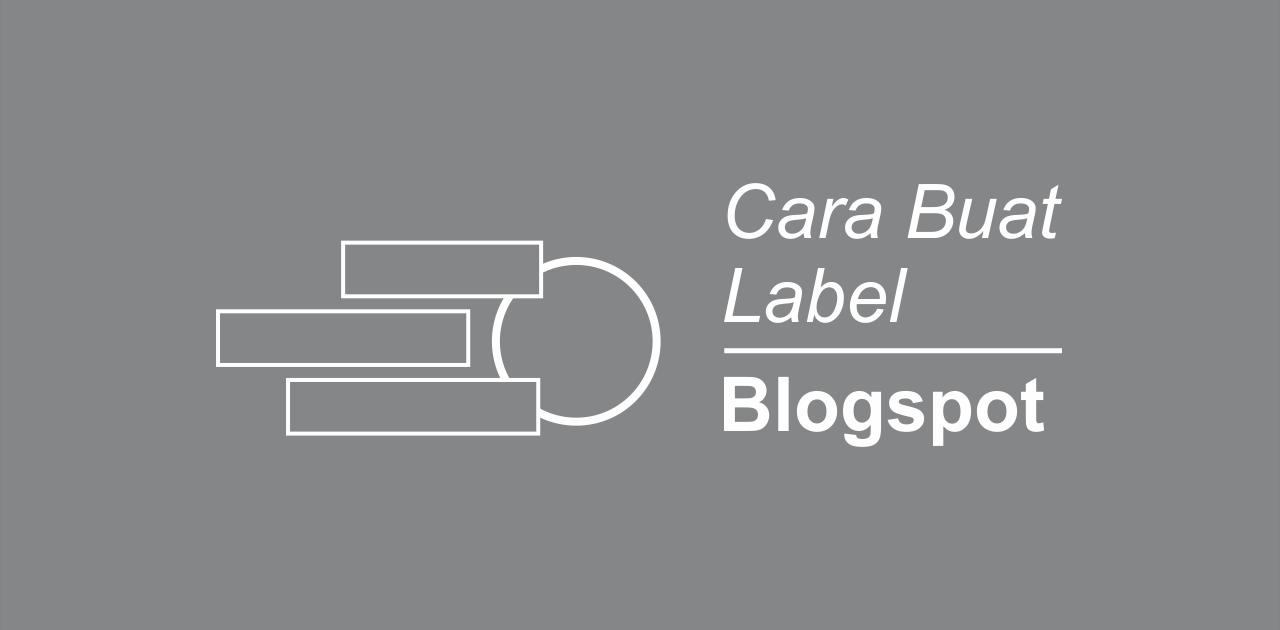 Cara membuat label pada postingan artikel blog