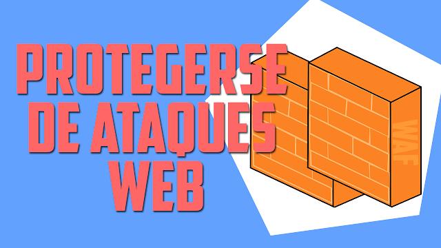 COMO PROTEGERSE DE ATAQUES WEB con modsecurity WAF