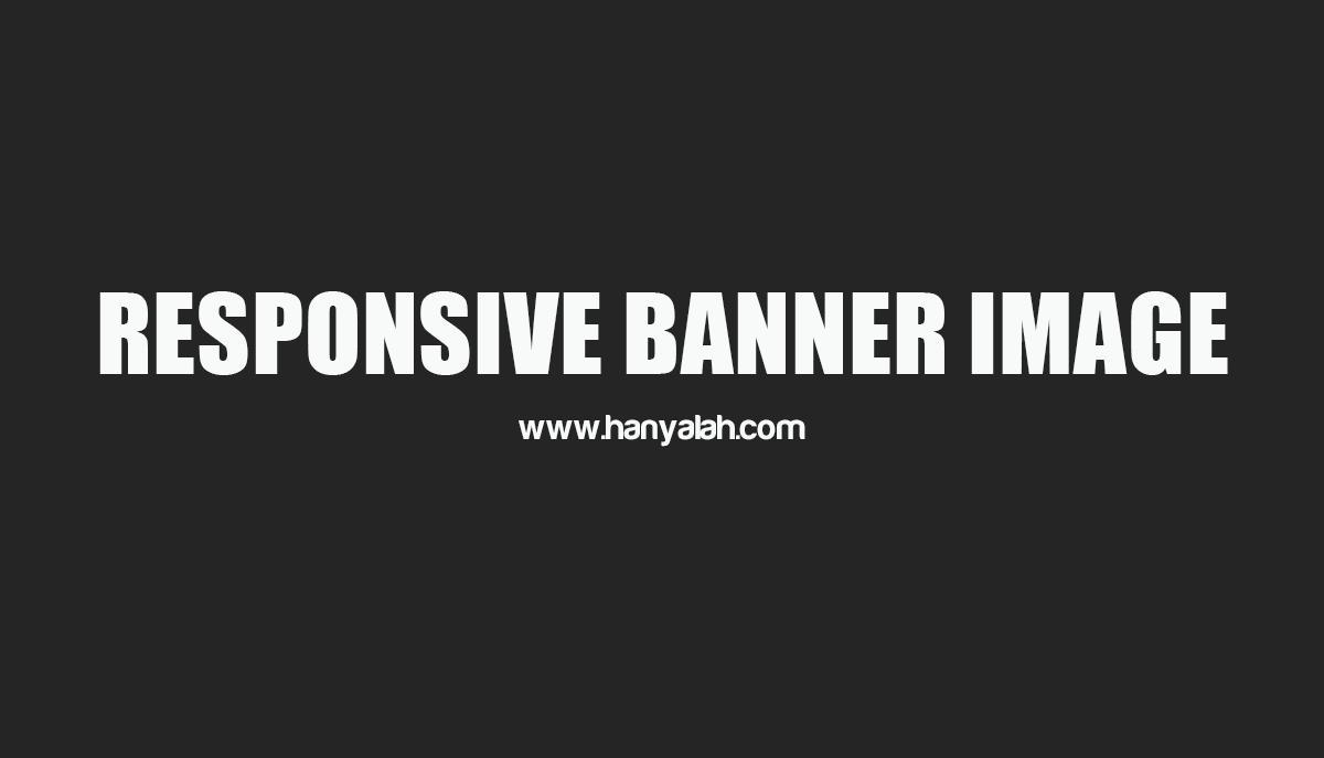 Cara Membuat Gambar Banner Menjadi Responsive di Blog