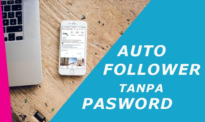 Cara Auto Follower Instagram Terbaru Tanpa Pasword dan 100% Aman