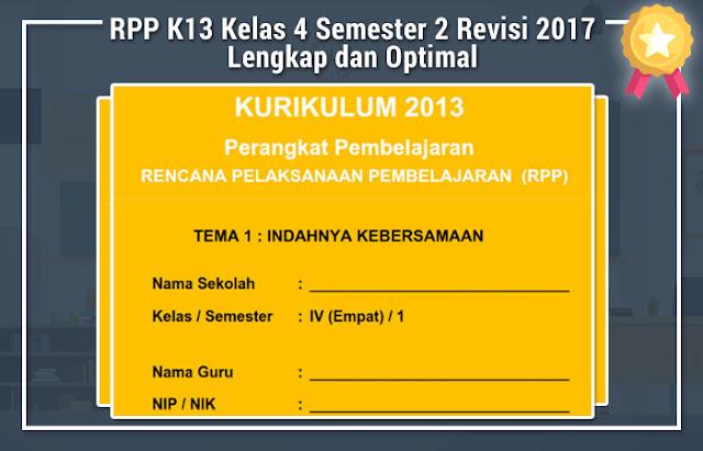 RPP K13 Kelas 4 Semester 2 Revisi 2017 Lengkap dan Optimal