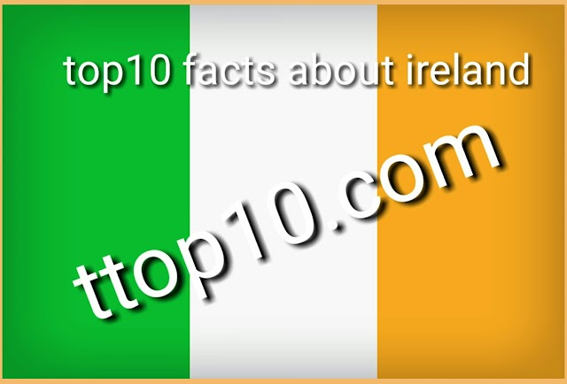 top 10 Facts about Ireland which is more beautiful than your dreams....