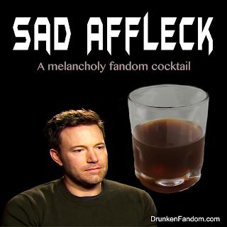 The Sad Affleck Cocktail