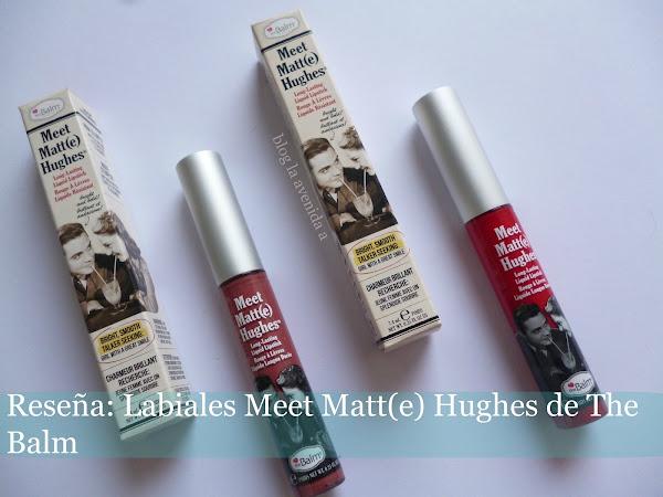 Reseña: Labiales Meet Matte(e) Hughes de The Balm