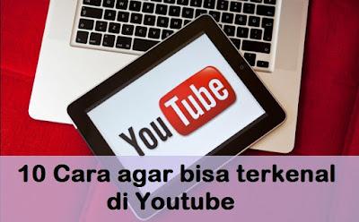 10 Cara agar bisa terkenal di Youtube