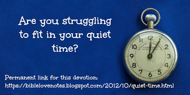 https://biblelovenotes.blogspot.com/2012/10/quiet-time.html