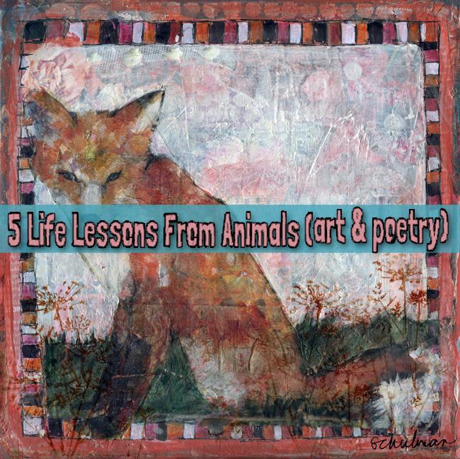 animal art http://schulmanart.blogspot.com/2016/07/5-life-lessons-from-animals-art-poetry.html