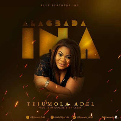 Tejumola Adel – Alagbada Ina