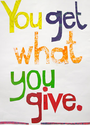 You Get What You Give Best Quotes 365