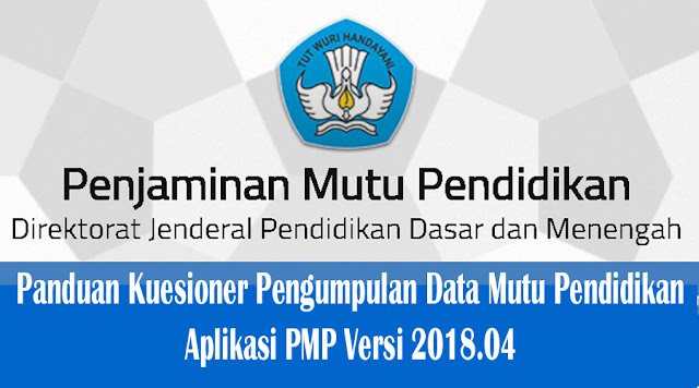 https://www.dapodik.co.id/2018/05/panduan-kuesioner-pengumpulan-data-mutu.html