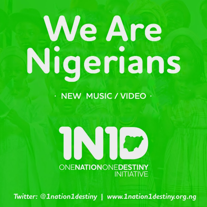 Audio & Video: We Are Nigerians ~ One Nation One Destiny Initiative