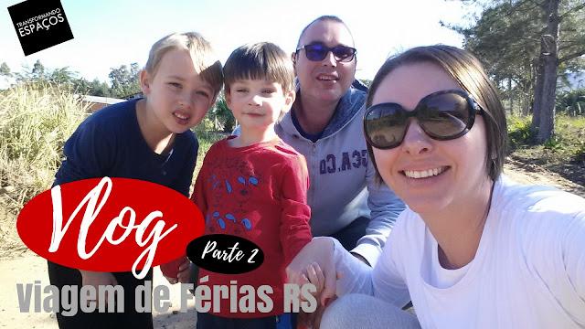 Vlog - Viagem de Férias RS - Parte 2