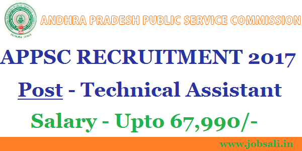 APPSC Latest Notification 2017, Technical Assistant jobs, APPSC general Recruitment