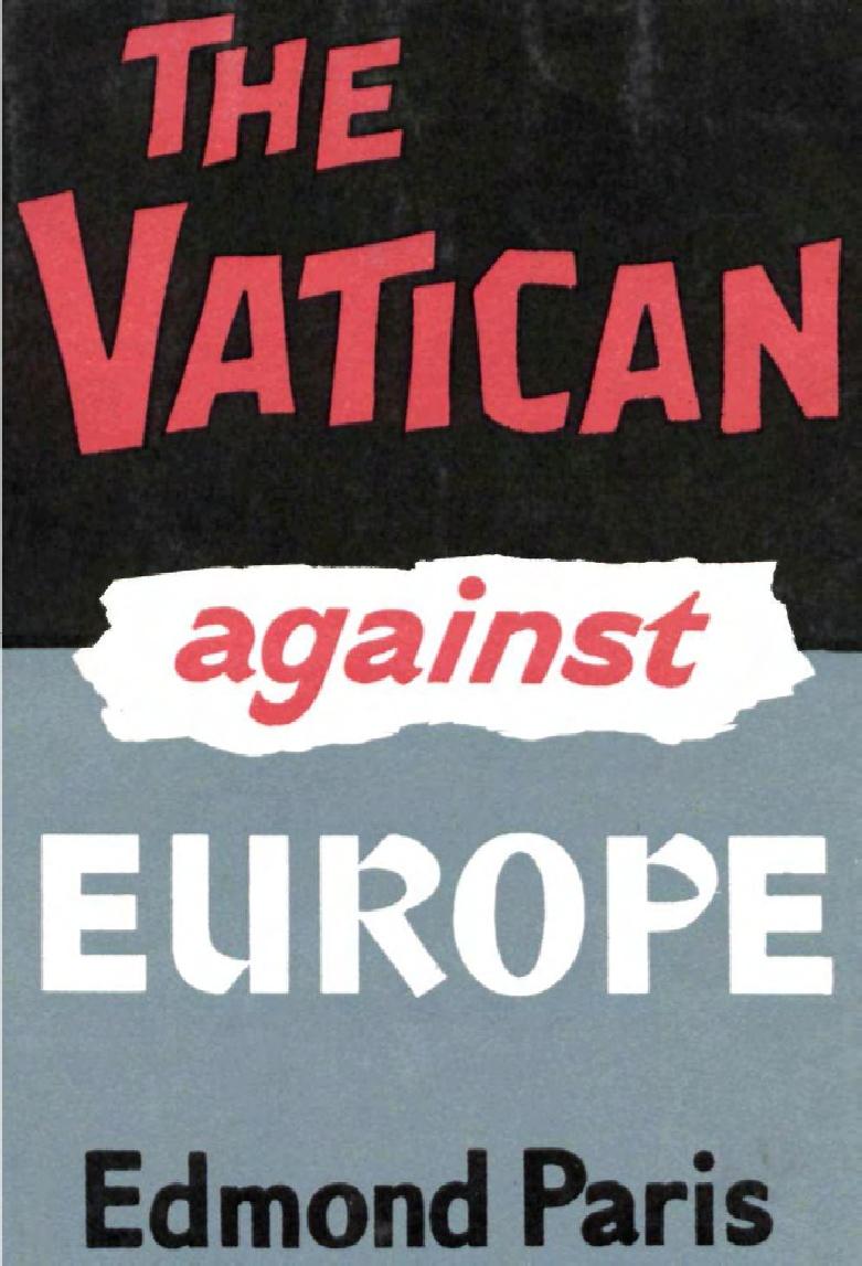 Edmond Paris-The Vatican Against Europe-