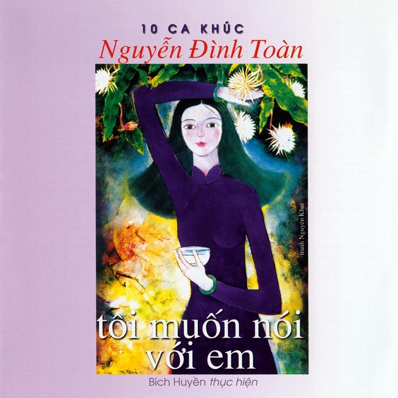 Nguyễn Đình Toàn CD - Tôi Muốn Nói Với Em (NRG)