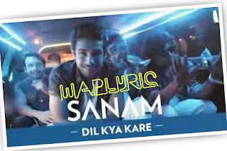 Dil kya kre sanam puri latest hindi song lyrics