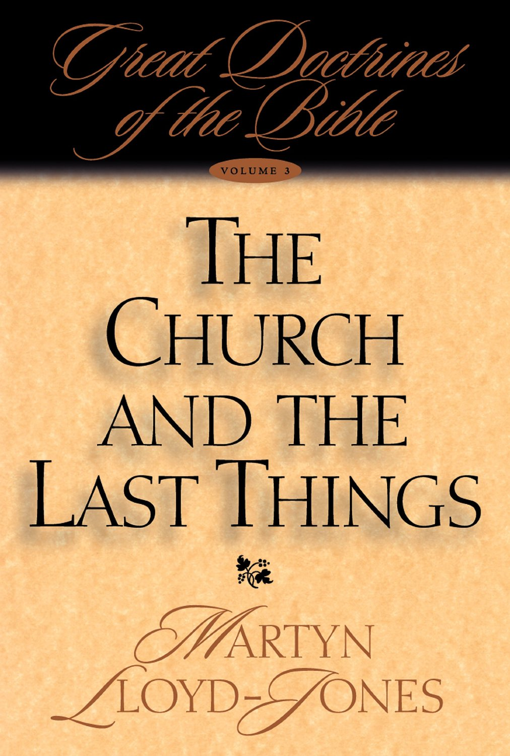 D. Martyn Lloyd-Jones-The Church And The Last Things-
