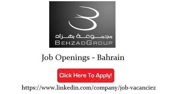 Behzad Group Job Openings   Bahrain - thozhilavasaarngal