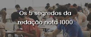 Os 5 segredos da redação nota 1000