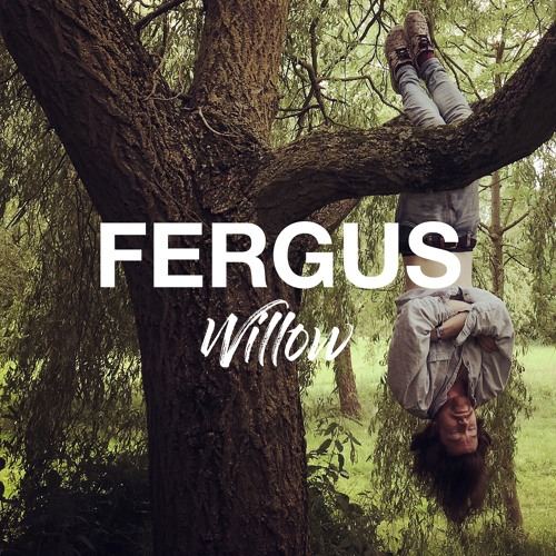 "FERGUS releases new single ""Willow"""