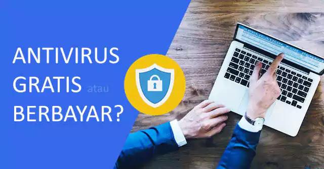 Pilih AntiVirus Gratis atau Berbayar (Premium)?