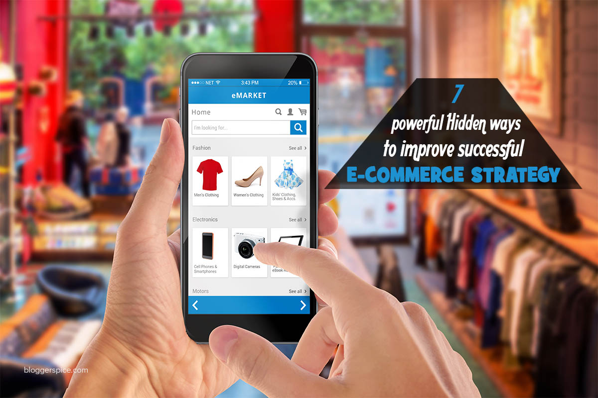 7 Tips for Improving Your E-Commerce Strategy : Boost ROI