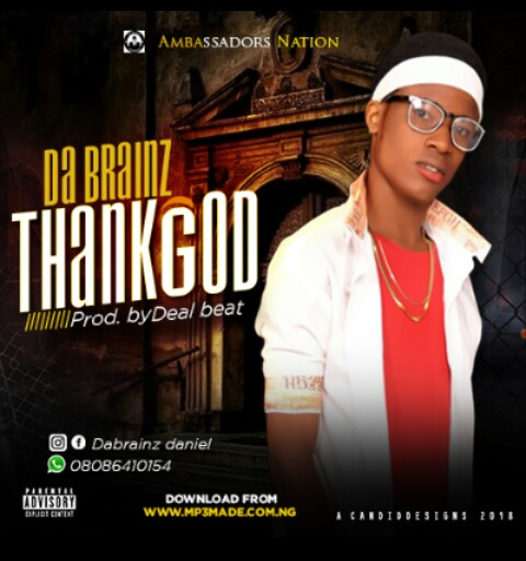 Da brainz— ThankGod [New Song] - www.mp3made.com.ng