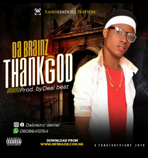 Da brainz— ThankGod [New Song]
