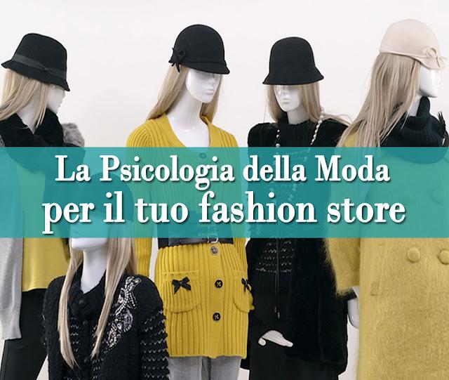 La Psicologia della Moda per il tuo Fashion Store