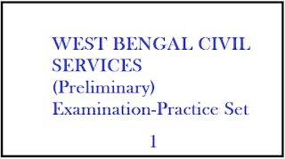 WEST BENGAL CIVIL SERVICES (Preliminary) Examination-Practice Set