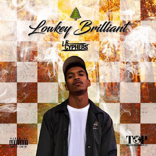New Mixtape: LB Cyphers – Lowkey Brilliant EP
