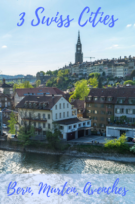 Travel the World: Two days in Bern Switzerland with points of interest and a day-trip to Murten and Avenches.