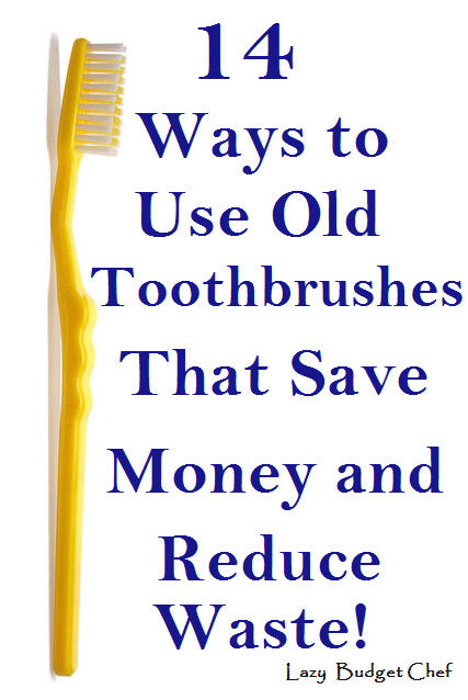 14 Toothbrush Hacks that  Save Money and Reduce Waste