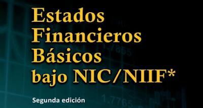 Estados Financieros Básicos bajo NIC/NIIF [Incluye Casos Prácticos para la elaboración de los EE.FF.]