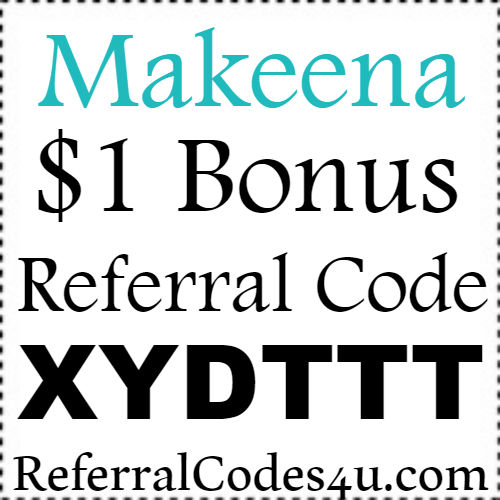 Makeena App Sign Up Bonus 2018, Makeena Referral Code 2019, Makeena Promo Code 2018-2019