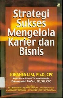Strategi Sukses Mengelola Karier dan Bisnis - Johanes Lim