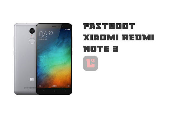 cara fastboot redmi note 3, fastboot redmi note 3, fastboot xiaomi redmi